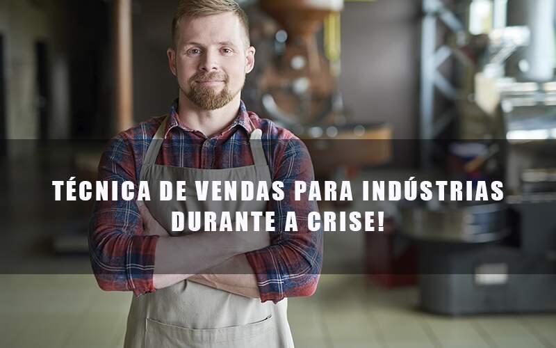 Vendas Na Industria - Quero montar uma empresa