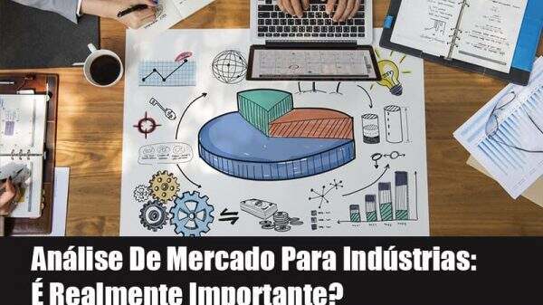analise-de-mercado-para-industrias-e-realmente-importante